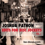 Joshua-Pathon---Edits-For-Disc-Jockeys-Vol-1