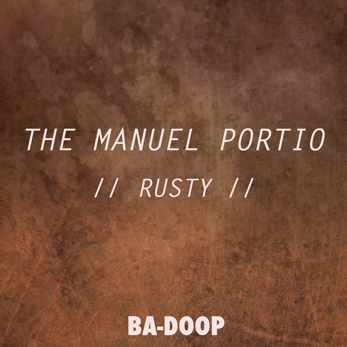 The-Manuel-Portio_Rusty-EP_700px_Artwork